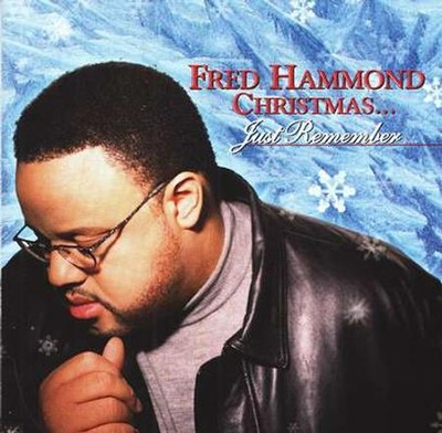 Fred Hammond Christmas...Just Remember, Compact Disc [CD]   -     By: Fred Hammond