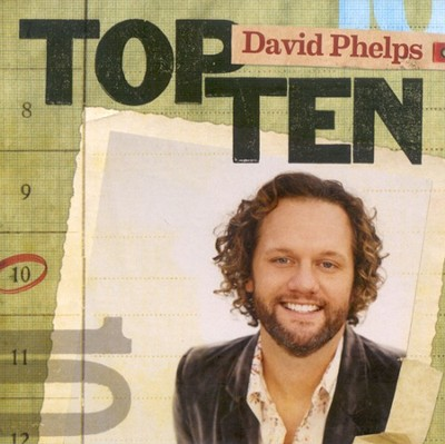 Top Ten  [Music Download] -     By: David Phelps