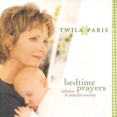 Bedtime Prayers: Lullabies & Peaceful Worship, Compact Disc [CD]   -     By: Twila Paris