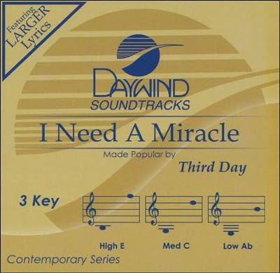I Need A Miracle   -     By: Third Day