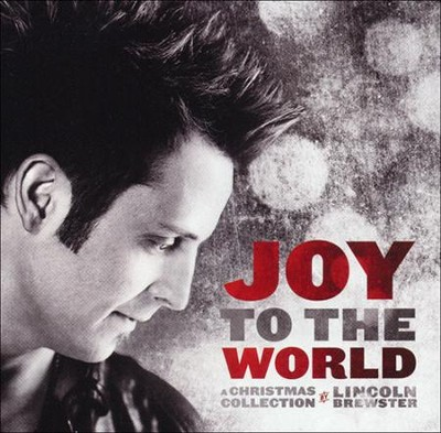 Joy to the World   -     By: Lincoln Brewster