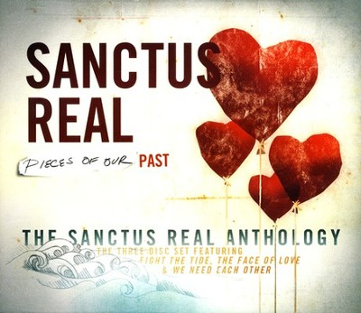 Pieces Of Our Past: The Sanctus Real Anthology, 3 CDs   -     By: Sanctus Real
