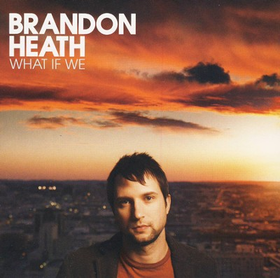 What If We CD   -     By: Brandon Heath