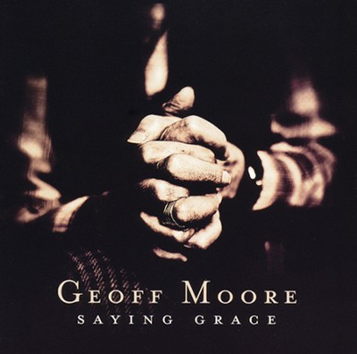 Saying Grace   -     By: Geoff Moore
