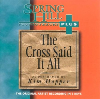 The Cross Said It All, Accompaniment CD   -     By: Kim Hopper