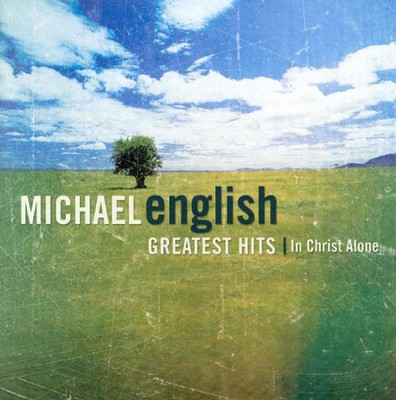 Greatest Hits: In Christ Alone CD   -     By: Michael English