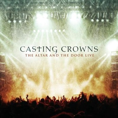 The Altar and the Door Live CD/DVD Set   -     By: Casting Crowns