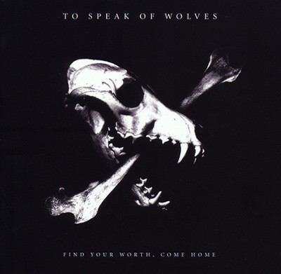 Find Your Worth, Come Home CD  -     By: To Speak of Wolves