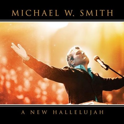 A New Hallelujah CD   -     By: Michael W. Smith