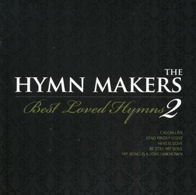 Hymn Makers-Best Loved Hymns, Volume 2   -     By: Hymn Makers