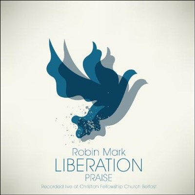 Liberation Praise   -     By: Robin Mark