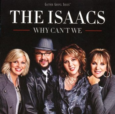 Why Can't We   -     By: The Isaacs
