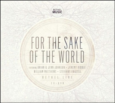 For the Sake of the World (CD/DVD)   -     By: Bethel Live