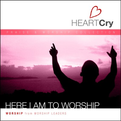 Here I Am to Worship   -     By: HeartCry