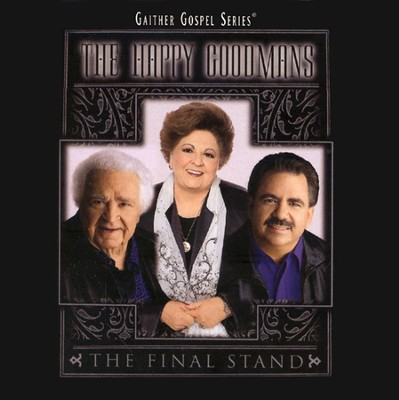 The Final Stand CD   -     By: The Happy Goodmans