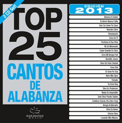 Top 25 Cantos de Alabanza 2013 Edition   -