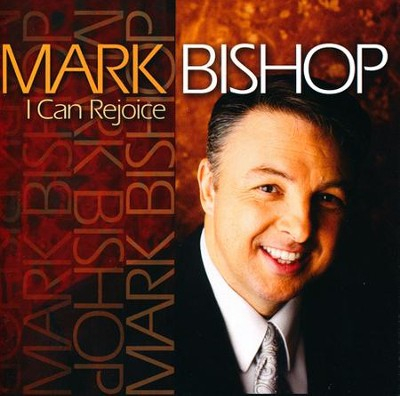 I Can Rejoice   -     By: Mark Bishop