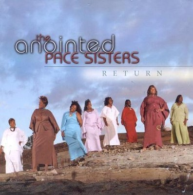 Return CD  -     By: The Anointed Pace Sisters
