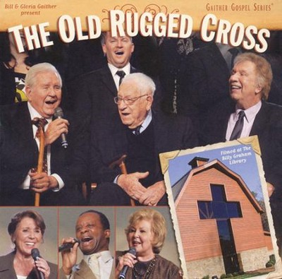 The Old Rugged Cross   -     By: The Gaithers