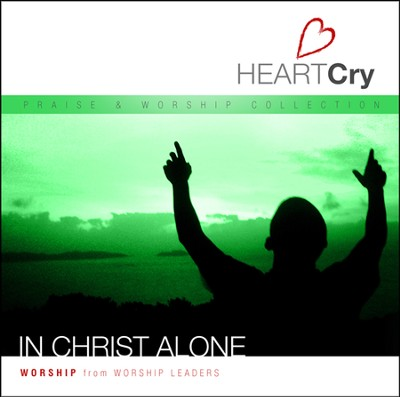 In Christ Alone   -     By: HeartCry