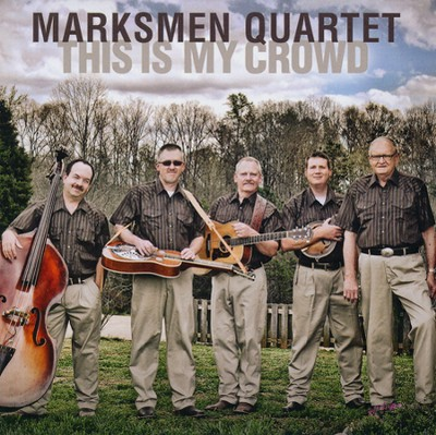 This Is My Crowd   -     By: The Marksmen Quartet