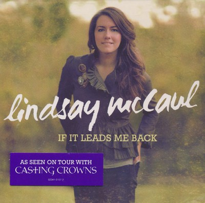 If It Leads Me Back, CD   -     By: Lindsay McCaul