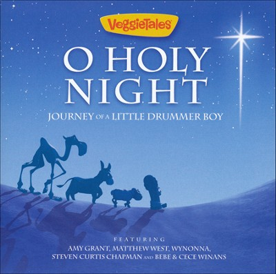 O Holy Night: Journey of a Little Drummer Boy   -     By: VeggieTales
