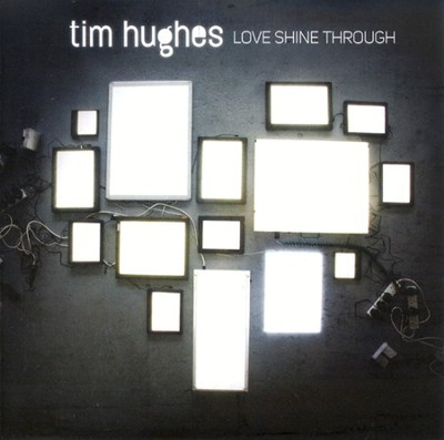 Love Shine Through CD   -     By: Tim Hughes