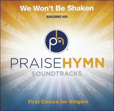 We Won't Be Shaken (Medium Without Background Vocals) (Performance Track)  [Music Download] -     By: Praise Hymn Tracks