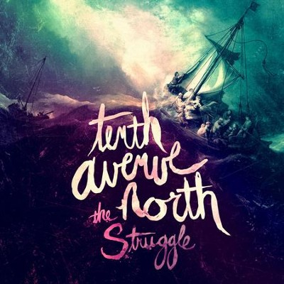 The Struggle  [Music Download] -     By: Tenth Avenue North