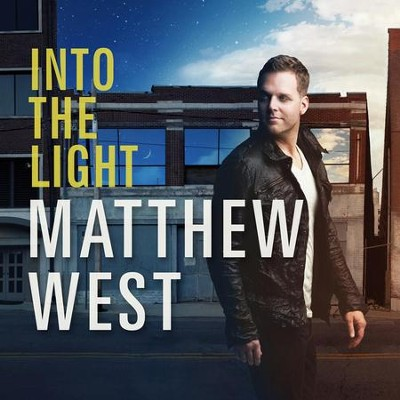 Into the Light  [Music Download] -     By: Matthew West