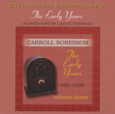 Early Years, Volume 3 Soundtrack   -     By: Carroll Roberson