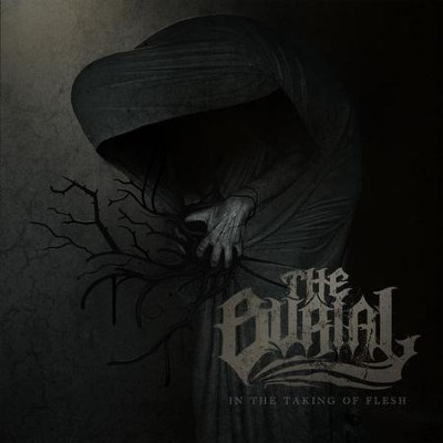 In the Taking of Flesh CD  -     By: The Burial