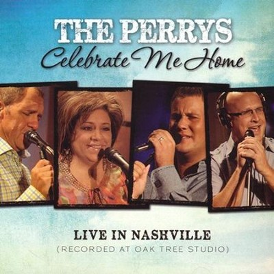 Celebrate Me Home   -     By: The Perrys