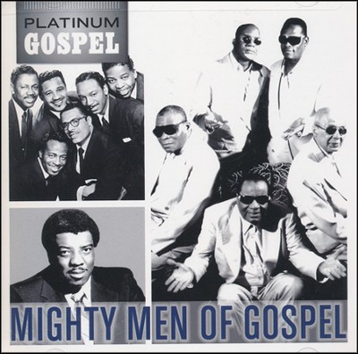 Platinum Gospel: The Mighty Men of Gospel   -