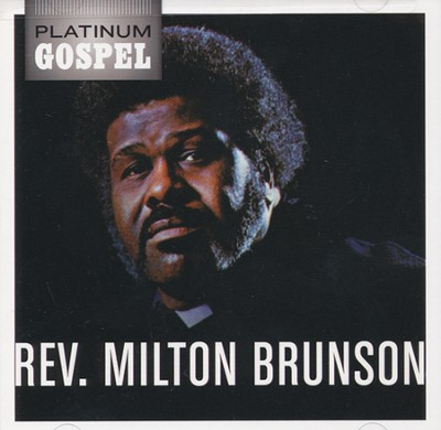 Platinum Gospel: Rev. Milton Brunson   -     By: Rev. Milton Brunson, The Thompson Community Choir