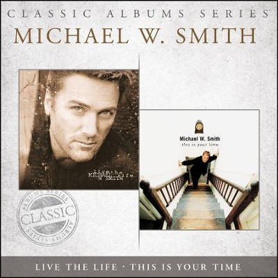 This Is Your Time/Live the Life   -     By: Michael W. Smith