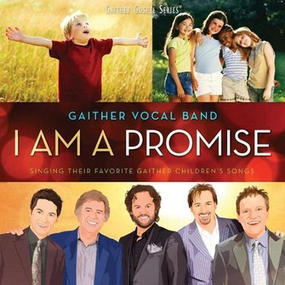 I Am A Promise   -     By: Gaither Vocal Band