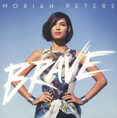 Brave   -     By: Moriah Peters