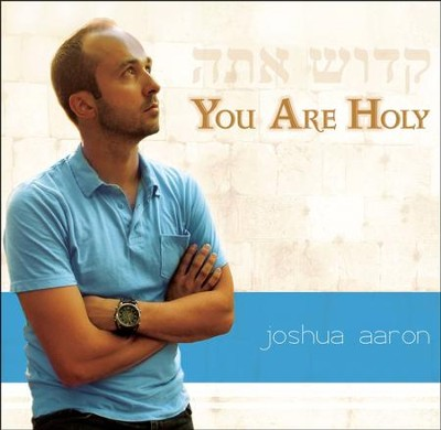 You Are Holy   -     By: Joshua Aaron