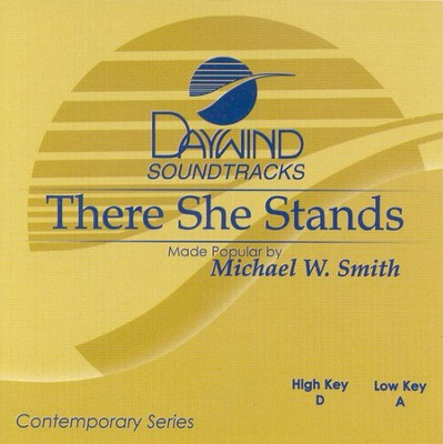 There She Stands, Accompaniment CD   -     By: Michael W. Smith