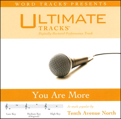 You Are More - High Key Performance Track w/ Background Vocals  [Music Download] -     By: Tenth Avenue North