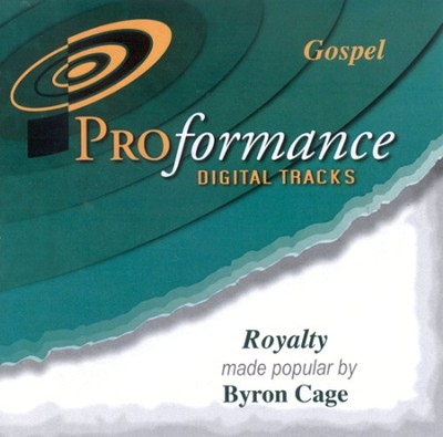 Royalty, Accompaniment CD   -     By: Byron Cage