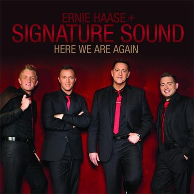 Here We Are Again, CD   -     By: Ernie Haase & Signature Sound