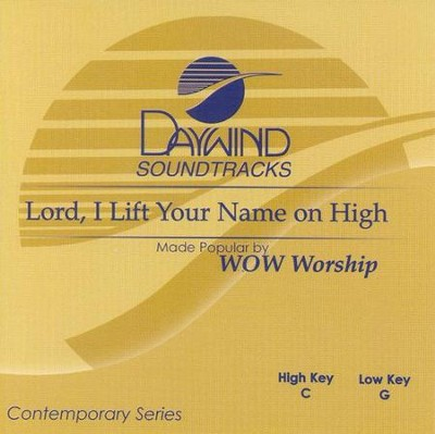 Lord I Lift Your Name on High, Accompaniment CD   -     By: WOW Worship