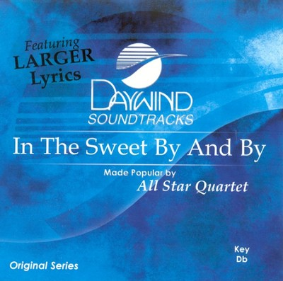 In The Sweet By and By, Accompaniment CD   -     By: All Star Quartet