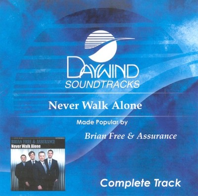 Never Walk Alone, Complete CD Tracks                       -     By: Brian Free & Assurance