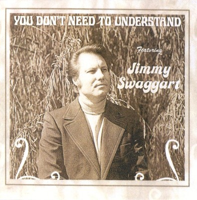 You Don't Need To Understand CD   -     By: Jimmy Swaggart