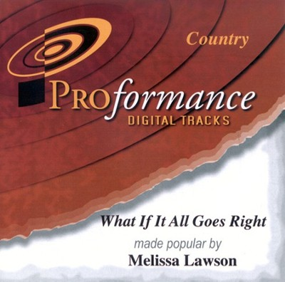 What If It All Goes Right, Accompaniment CD   -     By: Melissa Lawson
