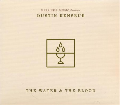 The Water and the Blood   -     By: Dustin Kensrue